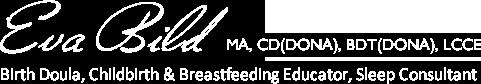 Eva Bild : Birth Doula : Childbirth & Breastfeeding Educator :  Sleep Consultant : DONA-Approved Birth Doula Educator : Victoria, B.C.